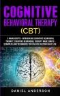 Cognitive Behavioral Therapy (CBT): 2 Manuscripts - Introducing Cognitive Behavioral Therapy, Cognitive Behavioral Therapy Made Simple - Examples and Cover Image