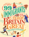 99 Immigrants Who Made Britain Great Cover Image