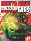 How To Draw Sport & Racing Cars 02 Christmas Edition: Lesson Collection to Master the Art of Drawing CARS, TRUCKS and other Things that go / Draw Vehi Cover Image