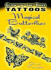 Glow-In-The-Dark Tattoos: Magical Butterflies Cover Image