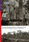 Colonial Wrongs and Access to International Law (Publication #40) Cover Image