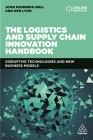 The Logistics and Supply Chain Innovation Handbook: Disruptive Technologies and New Business Models Cover Image