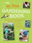 My First Gardening Book: 35 easy and fun projects for budding gardeners: planting, growing, maintaining, garden crafts Cover Image