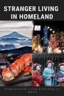 Stranger Living In Homeland: Experience Of Living & Working In Japan: Far East Asia Travel Cover Image