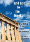 and also to the Greeks: Building Lives, not Buildings Cover Image