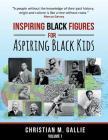 Inspiring Black Figures for Aspiring Black Kids Cover Image