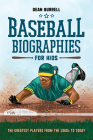 Baseball Biographies for Kids: The Greatest Players from the 1960s to Today Cover Image