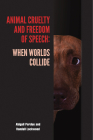 Animal Cruelty and Freedom of Speech: When Worlds Collide (New Directions in the Human-Animal Bond) Cover Image