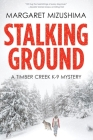 Stalking Ground: A Timber Creek K-9 Mystery Cover Image