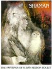 Shaman: The Paintings of Susan Seddon Boulet Cover Image