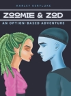 Zoomie & Zod: An Option-Based Adventure Cover Image
