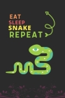 Eat Sleep Snake Repeat: Best Gift for Snake Lovers, 6 x 9 in, 110 pages book for Girl, boys, kids, school, students Cover Image