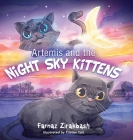 Artemis and the Night Sky Kittens: An uplifting children's story about love, death and a kitten's enduring friendship Cover Image