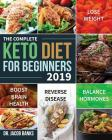 The Complete Keto Diet for Beginners #2019: Lose Weight, Balance Hormones, Boost Brain Health, and Reverse Disease Cover Image