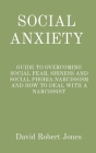 Social Anxiety: Guide to Overcoming Social Fear, Shiness and Social Phobia.Narcissism and How to Deal with a Narcissist Cover Image