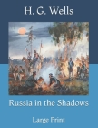 Russia in the Shadows: Large Print Cover Image