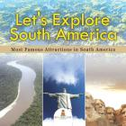 Let's Explore South America (Most Famous Attractions in South America) Cover Image