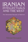 Iranian Intellectuals and the West: The Tormented Triumph of Nativism (Modern Intellectual and Political History of the Middle East) Cover Image