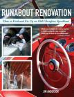 Runabout Renovation: How to Find and Fix Up and Old Fiberglass Speedboat Cover Image