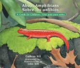 About Amphibians / Sobre Los Anfibios: A Guide for Children / Una Guía Para Niños Cover Image