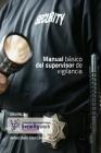 Manual Basico del Supervisor de Vigilancia: Manual Basico Spupervisor de Seguridad Cover Image