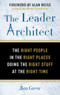 The Leader Architect: The Right People in the Right Places Doing the Right Stuff at the Right Time Cover Image