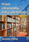 Prison Librarianship Policy and Practice Cover Image