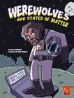 Werewolves and States of Matter (Graphic Library: Monster Science) Cover Image