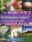 The Permaculture Student 2: A Collection of Regenerative Solutions Cover Image