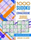 1000 Sudoku für Erwachsene: 1000 superleichte bis unmögliches Sudoku mit Lösungen. Schaffen Sie es bis zum Ende? Cover Image
