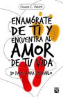 Enamórate de Ti Y Encuentra Al Amor de Tu Vida Cover Image