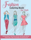 Fashion Coloring Book for Girls: Coloring Pages and Activity For Girls, Kids and Teens with Gorgeous Beauty Fashion Style, Other Cute Designs and Acti Cover Image