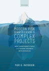 Modern Risk Quantification in Complex Projects: Non-Linear Monte Carlo and System Dynamics Methodologies Cover Image