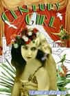Century Girl: 100 Years in the Life of Doris Eaton Travis, Last Living Star of the Ziegfeld Follies Cover Image