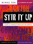 Stir It Up: Lessons in Community Organizing and Advocacy (Kim Klein's Fundraising #12) Cover Image