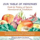 Our Table of Memories: Food & Poetry of Spirit, Homeland & Tradition. a Collaborative Project with the Stories of Arrival: Youth Voices Poetr Cover Image
