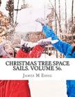 Christmas Tree Space Sails. Volume 56. Cover Image
