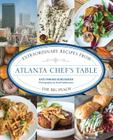 Atlanta Chef's Table: Extraordinary Recipes from the Big Peach Cover Image