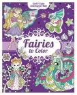 Fairies to Color [With 200 Stickers] (Cool & Calm Coloring for Kids) Cover Image
