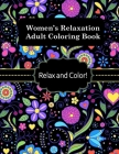 Women's Relaxation Adult Coloring Book: Relax and Color! Fantastic Women's Themed Coloring Book! Gorgeous photos women would love to color. Fairies, B Cover Image