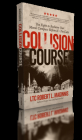 Collision Course: The Fight to Reclaim Our Moral Compass Before It Is Too Late Cover Image