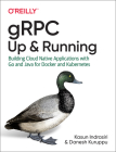 Grpc: Up and Running: Building Cloud Native Applications with Go and Java for Docker and Kubernetes Cover Image