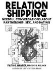 Relationshipping: An Introduction to Conversations about Partnership, Sex, and Dating Cover Image