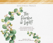 The Burden Is Light: The Autobiography of a Transformed Pagan Who Took God at His Word Cover Image