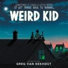 Weird Kid Lib/E Cover Image