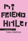 My Friend Hitler: And Other Plays (Modern Asian Literature) Cover Image