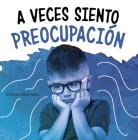 A Veces Siento Preocupación Cover Image