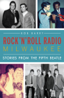 Rock 'n' Roll Radio Milwaukee: Stories from the Fifth Beatle Cover Image