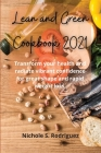 Lean and Green Cookbook 2021: Transform your health and radiate vibrant confidence for great shape and rapid weight loss. Cover Image