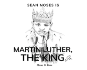 Sean Moses Is Martin Luther, The King Jr. Cover Image